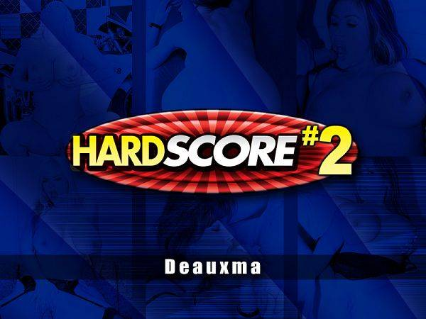 HardSCORE 2 with Deauxma