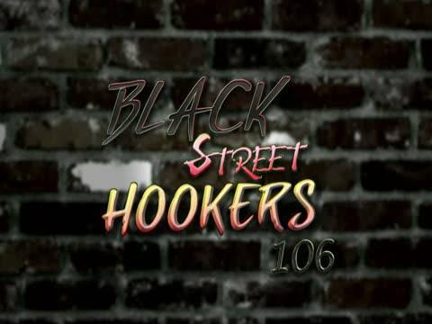 Black Street Hookers 106